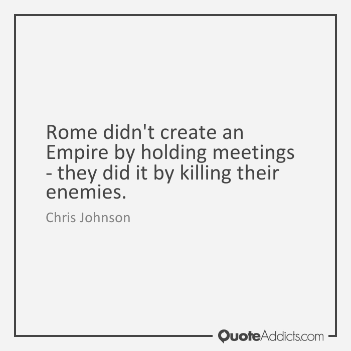 Rome didn't have meetings